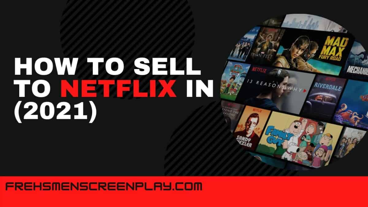 How to sell your screenplay to Netflix Like a Pro (2021)