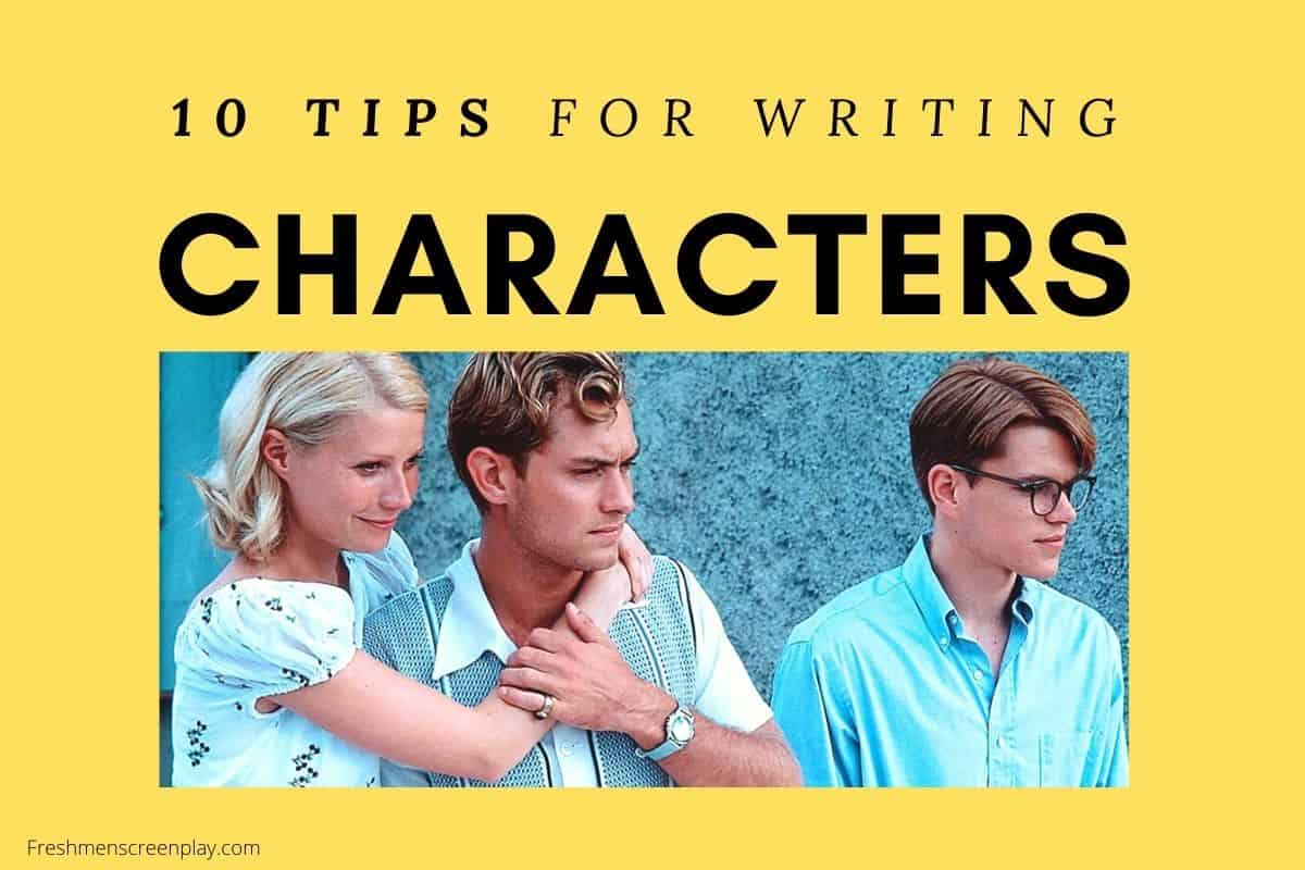 10 Mind-Blowing Tips for Writing Characters for Screenplays (2020)