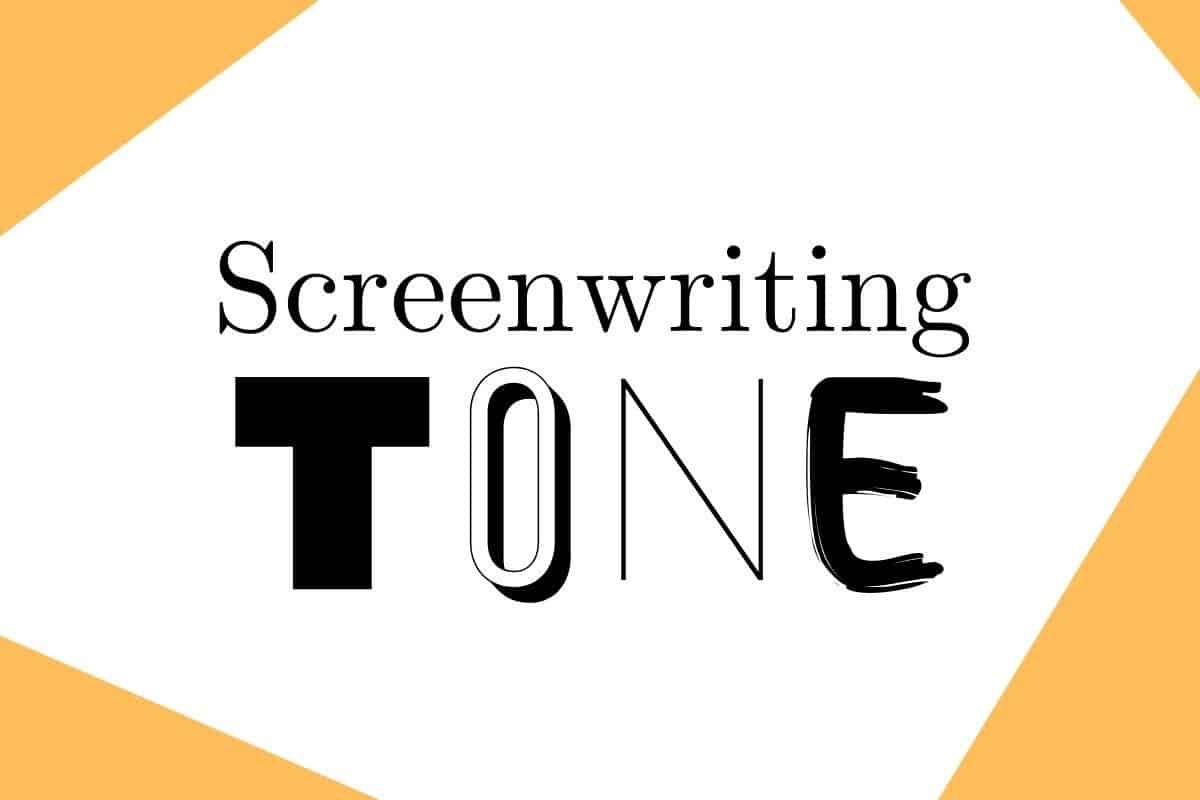 Screenwriting Tone: The Definitive Guide