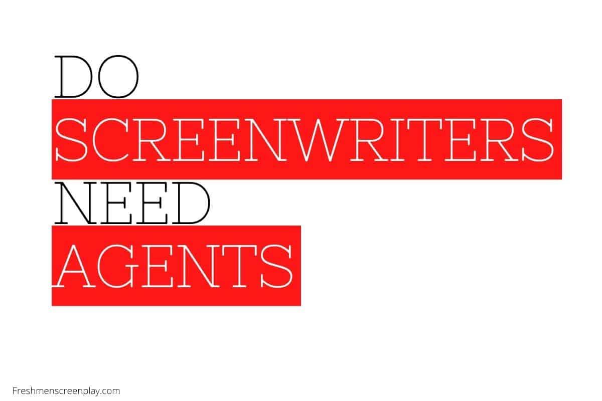 Do Screenwriters Need Agents?