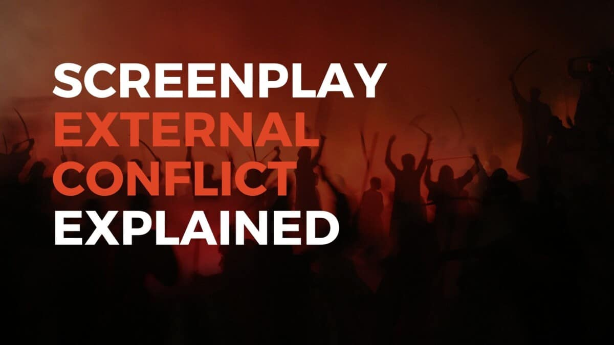 External Conflict in Screenwriting: Everything You Must Know