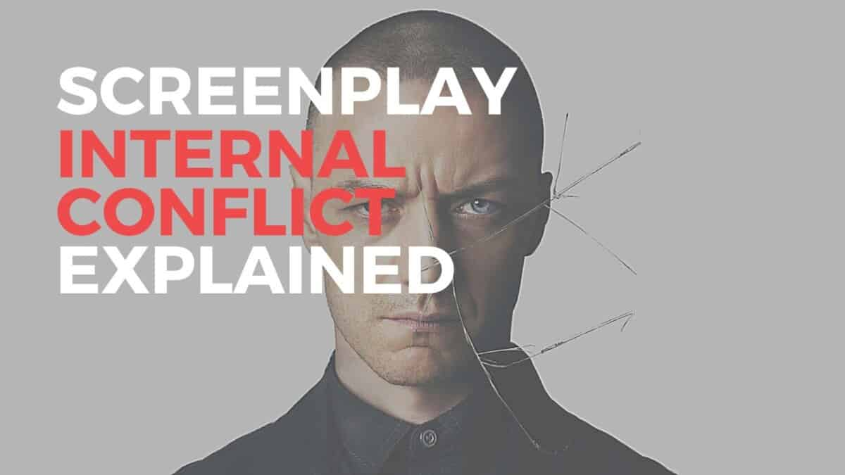 Screenplay Internal Conflict: Everything you need to know Guaranteed