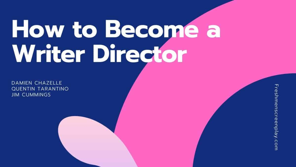 How to become a writer-director (The 2 Options)