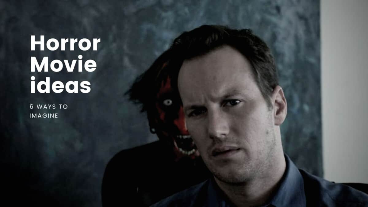 How to Come up with Horror Movie Ideas (6 WAYS)