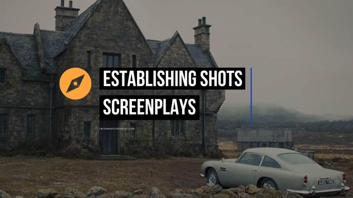 How to Write an Establishing Shot in a Screenplay