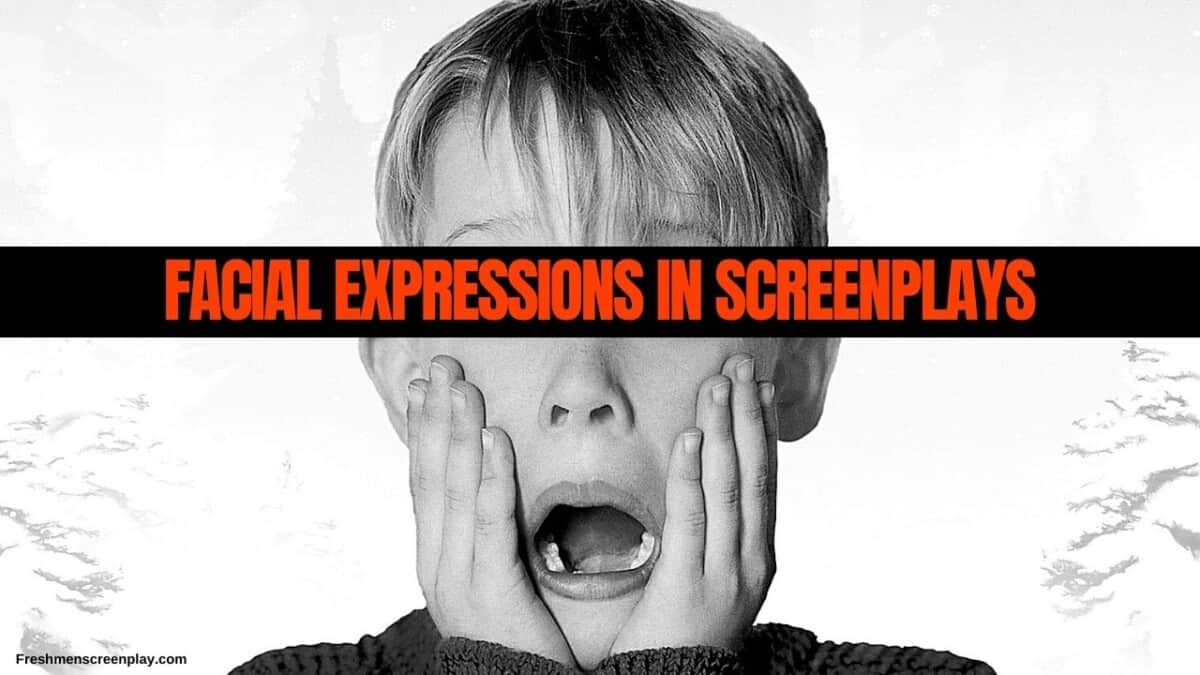 How to Write Facial Expressions in Screenplays