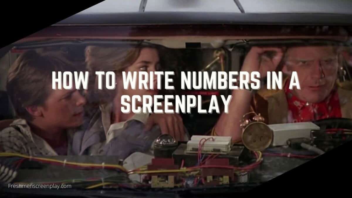 How to Write Numbers in a Screenplay?