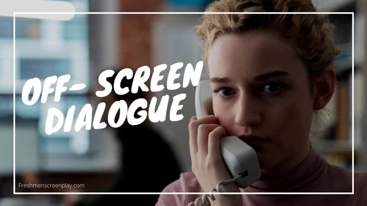 How to Write Off-Screen Dialogue in a Script