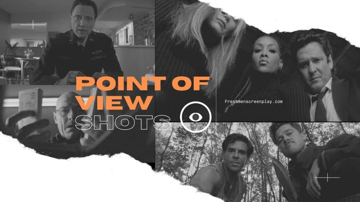 The Complete Guide to P.O.V  SHOT's in Screenplays