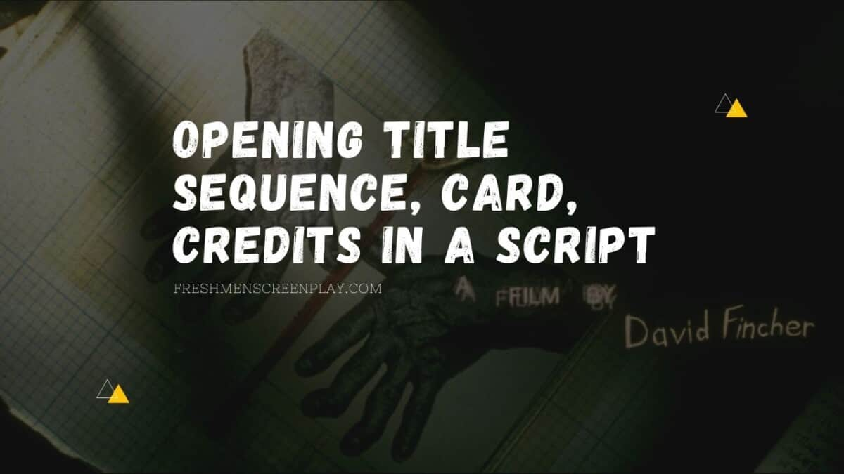 How to Write an Opening Title Sequence, Card, Credits in a Script