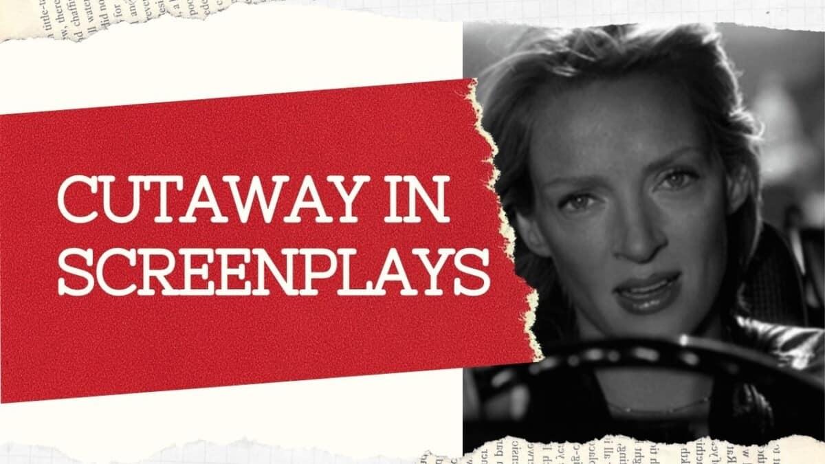 How to Write a Cutaway in a Screenplay
