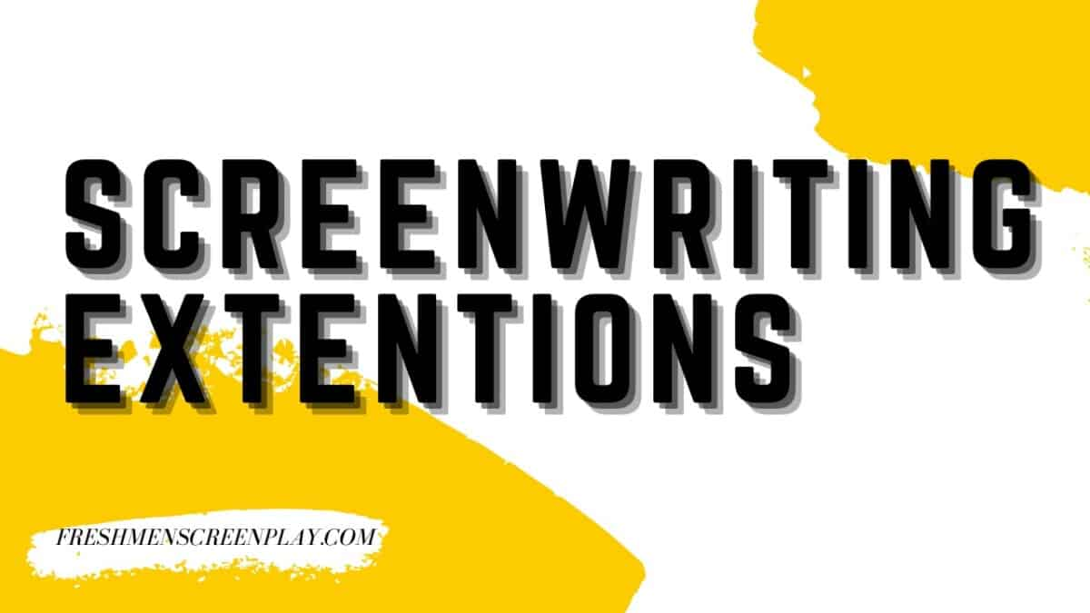 What are Extensions in Screenwriting? (The Complete Guide)