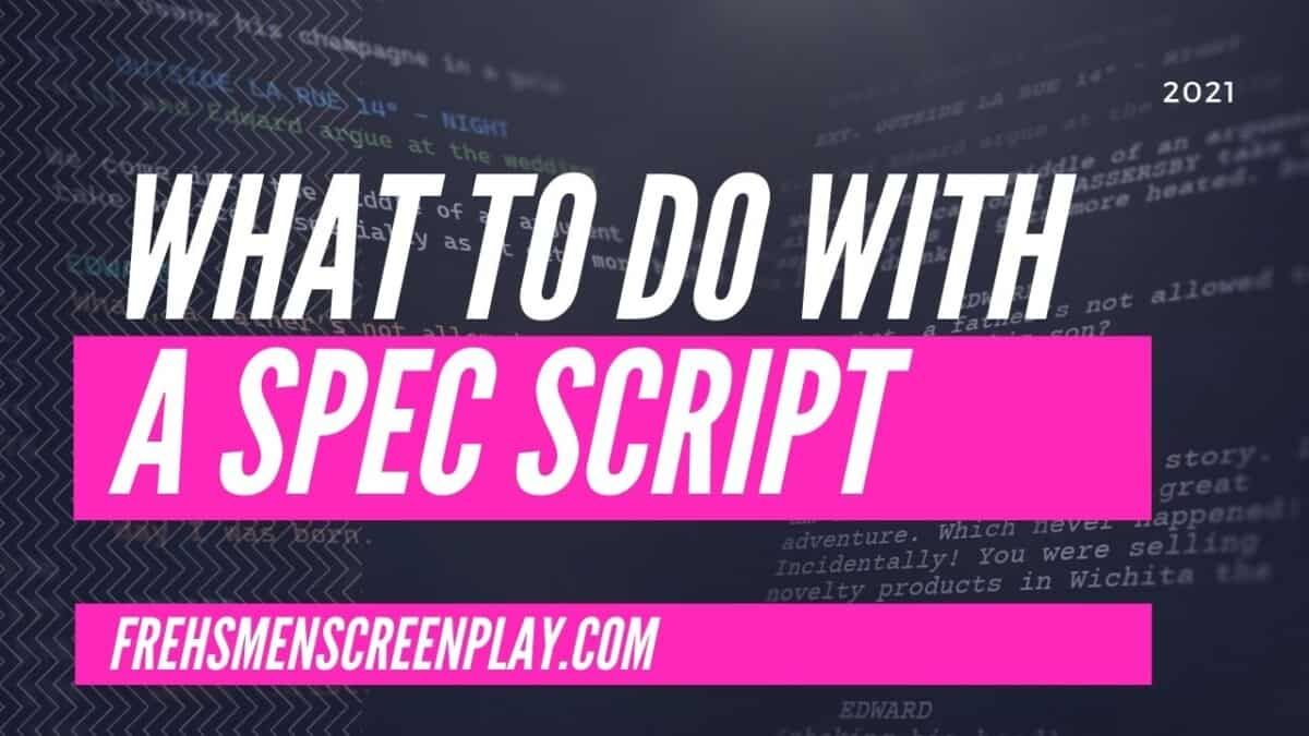 What to do with a spec script