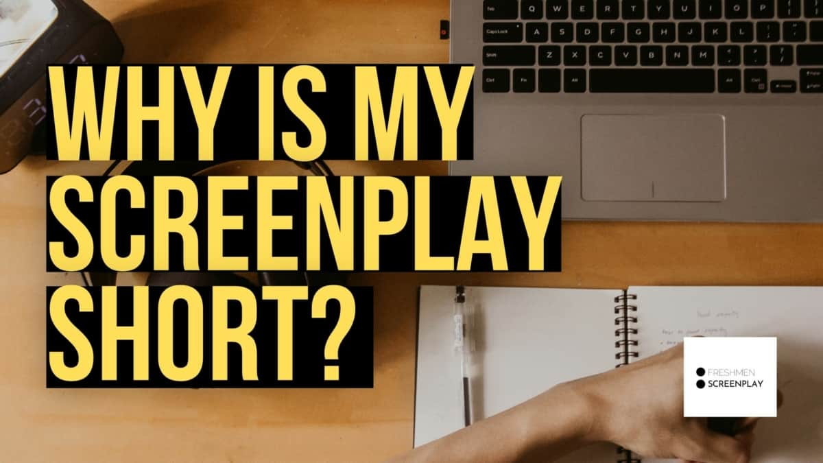 Why is My Screenplay Too Short?
