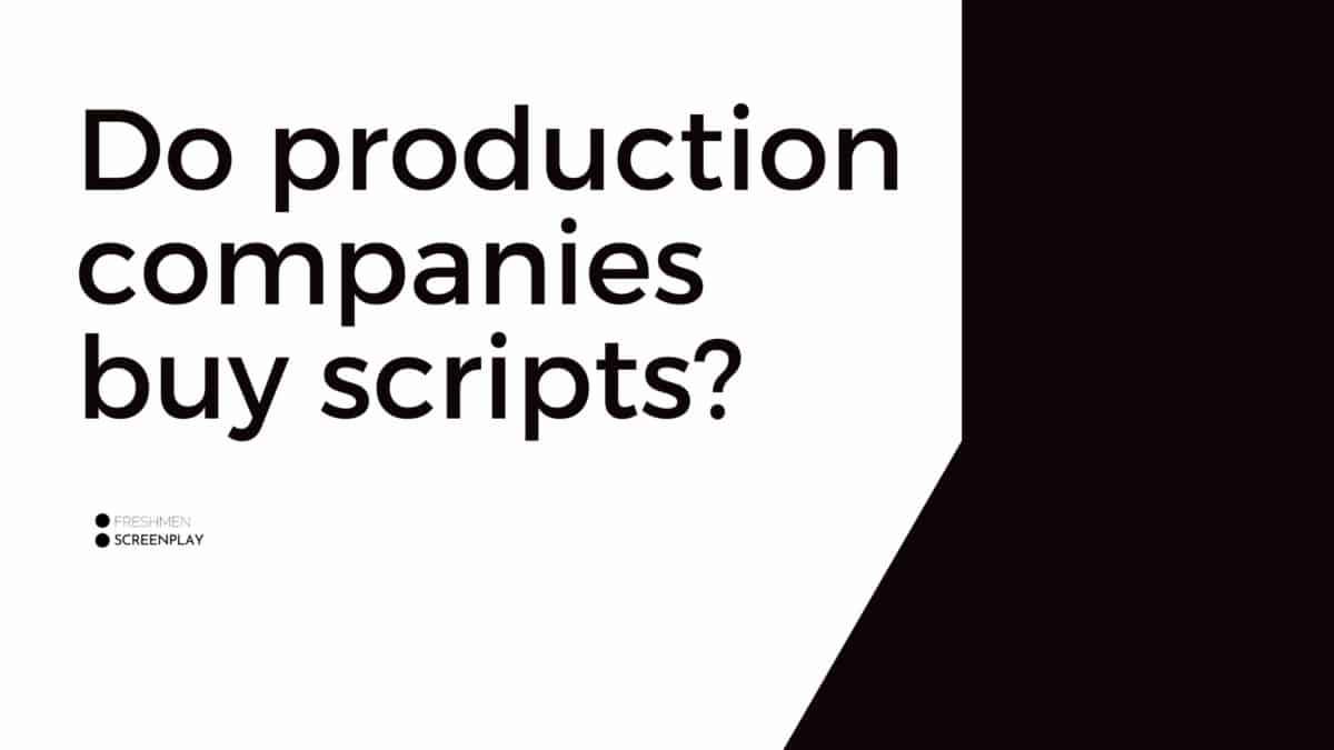Do production companies buy scripts? (What, Why and How)