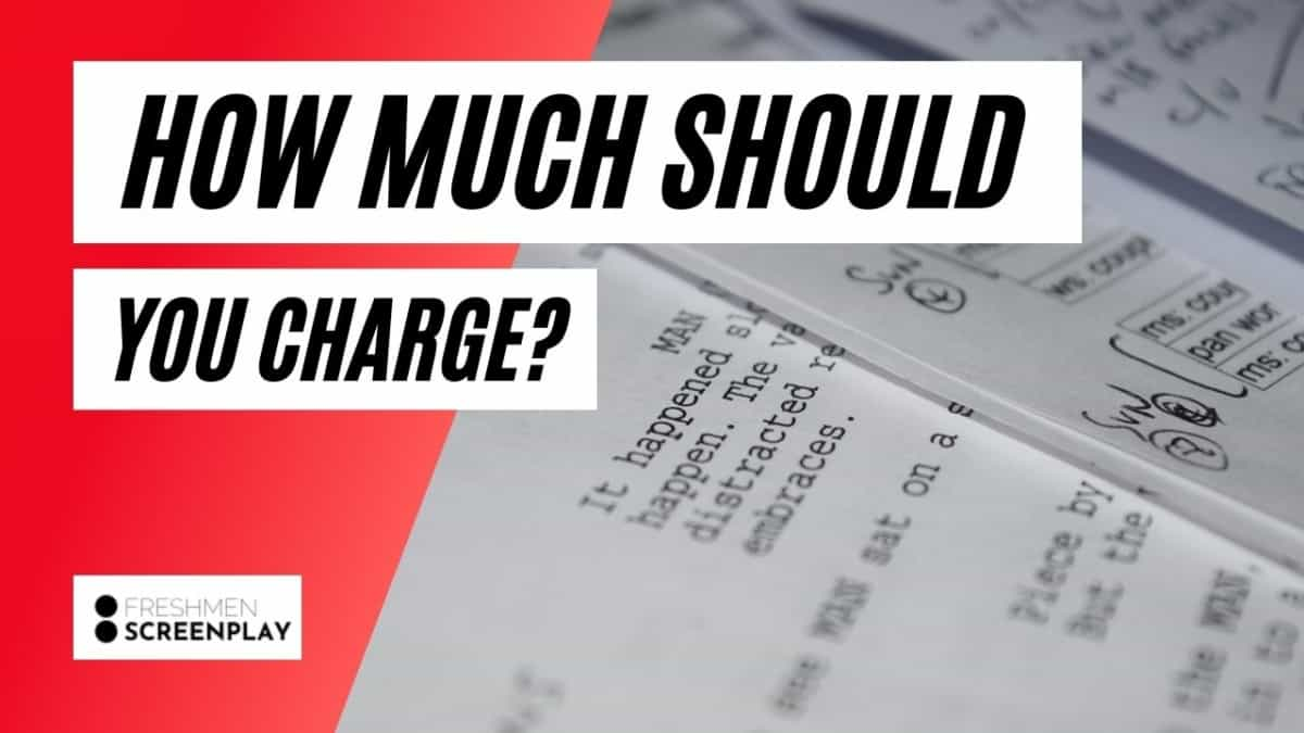 How Much Should I Charge for Writing a Screenplay?
