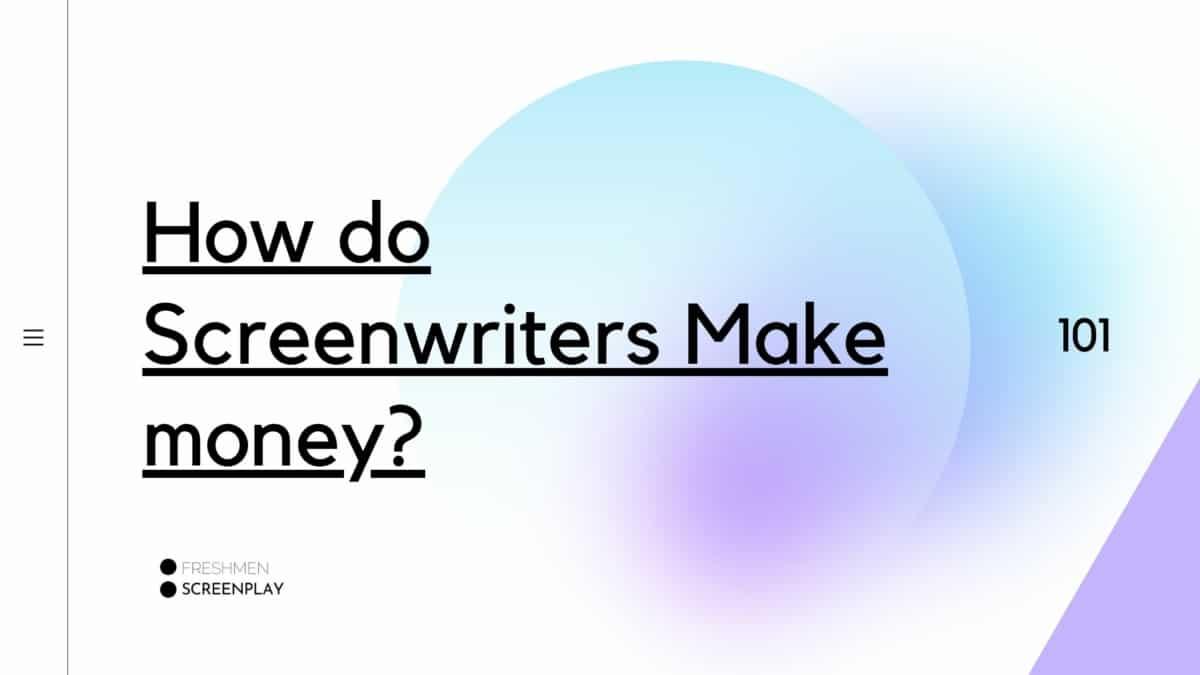 How do Pro Screenwriters Make Money Today?