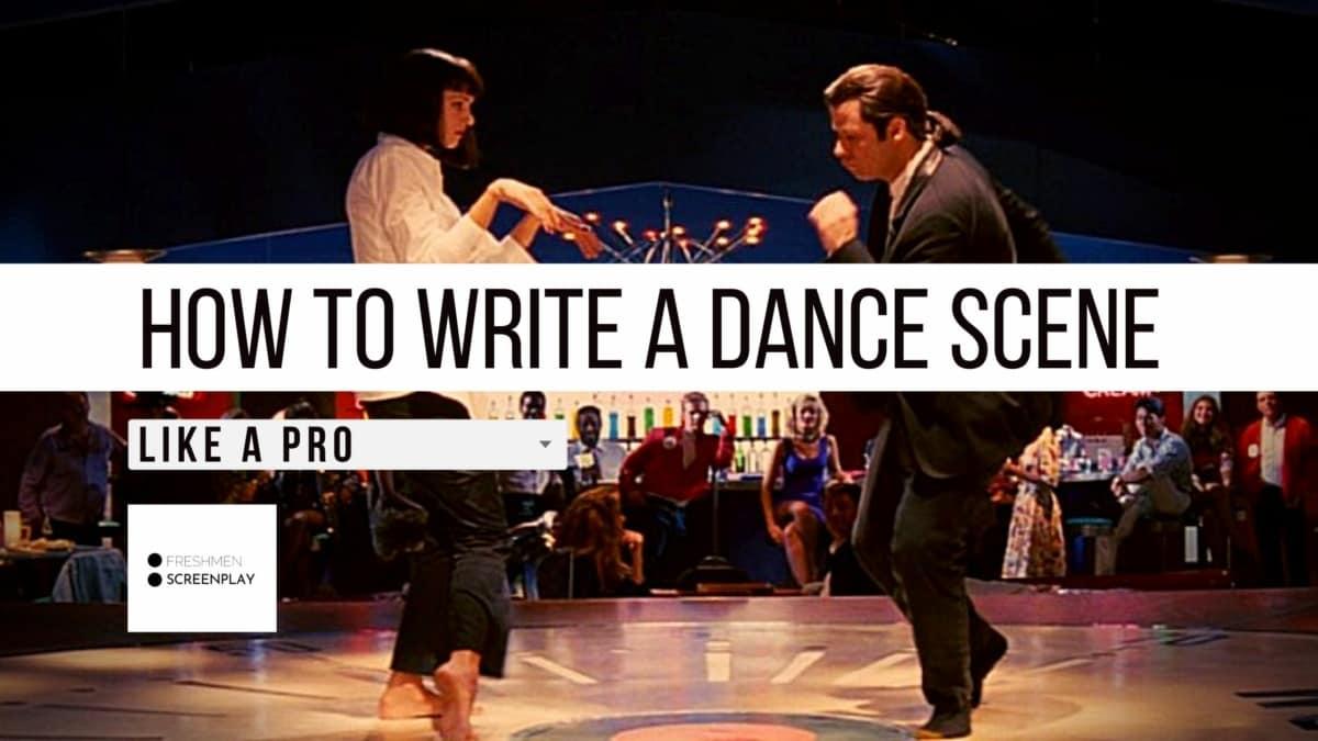 How to write a dance scene in a screenplay
