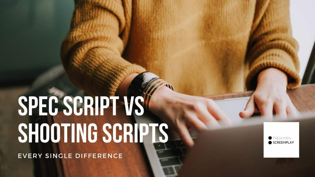 Spec Script vs. Shooting Script: Every Single Difference