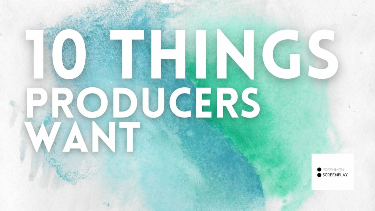 10 Things Producers Look for in a Script?