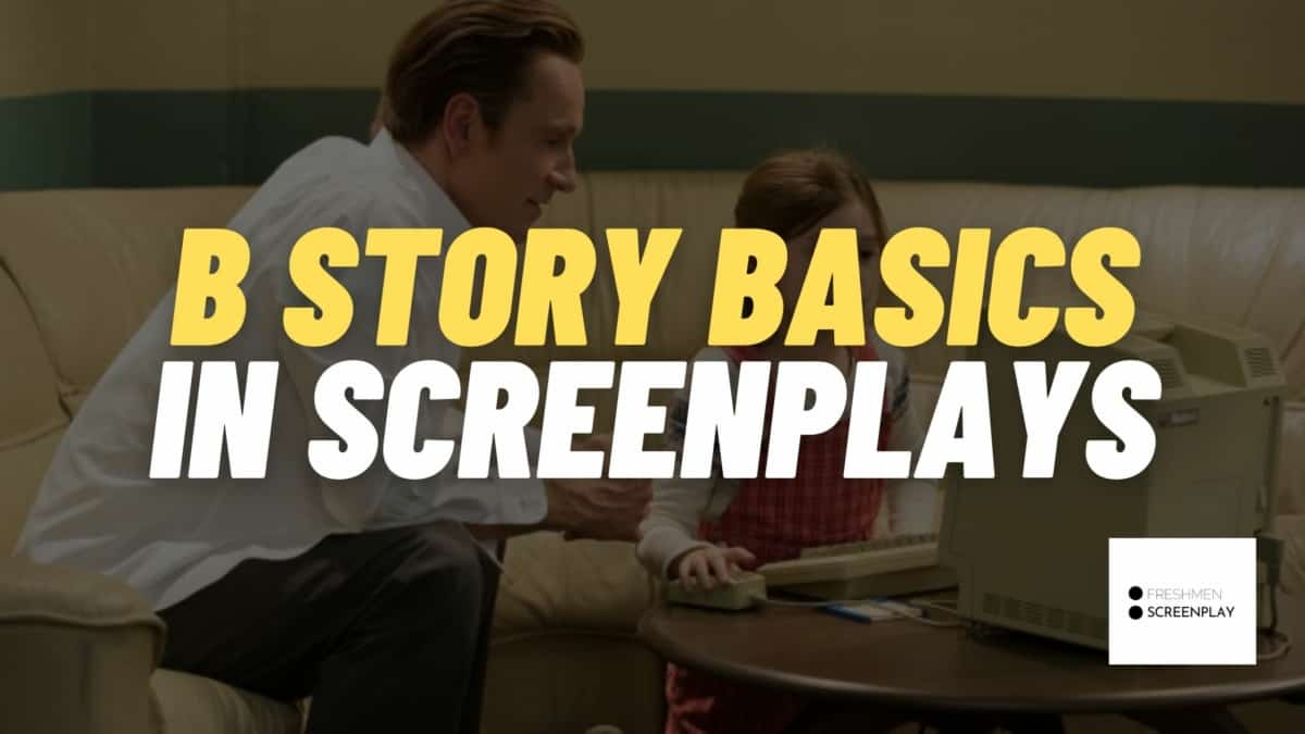 What Is a B Story in a Screenplay? Complete guide (Real Movie Examples)